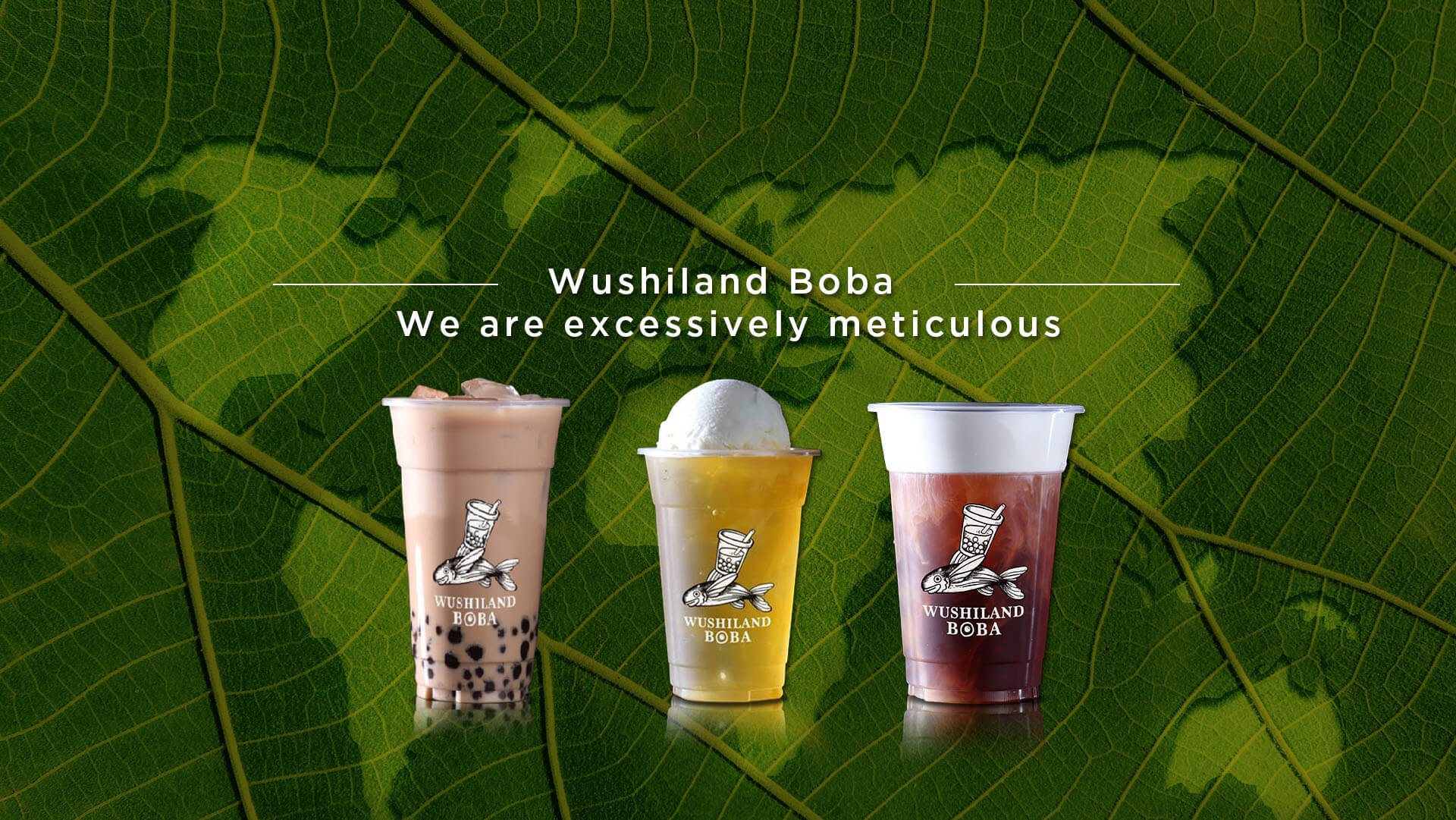 Wushiland Boba - We are excessively meticulous
